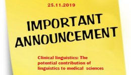 A workshop Announcement: Clinical linguistics: The potential contribution of linguistics to medical sciences; 25.11.2019